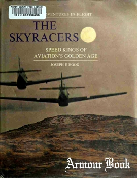 The Skyracers; Speed Kings of Aviation's Golden Age [Grosset & Dunlap]