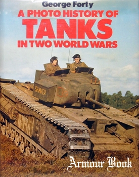 A Photo History of Tanks in Two World Wars [Blandford Press]