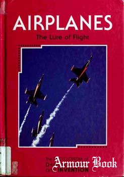 Airplanes: The Lure of Flight [The Encyclopedia of Discovery and Invention]