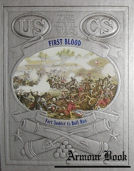 First Blood - Fort Sumter to Bull Run [The Civil War Series]