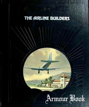 The Airline Builders [The Epic of Flight]