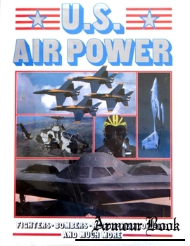 U.S. Air Power: Fighters, Bombers, Recon, Helicopters and Much More [Portland House]