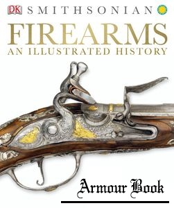 Firearms: An Illustrated History [DK Publishing]
