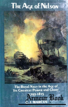 The Age of Nelson: The Royal Navy in the Age of Its Greatest Power and Glory, 1793-1815 [The Viking Press, Inc.]