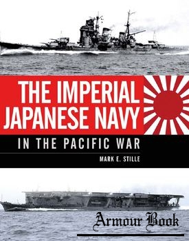 The Imperial Japanese Navy in the Pacific War [Osprey General Military]