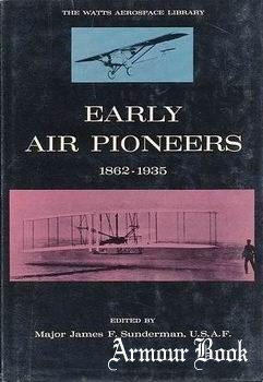 Early Air Pioneers 1862-1935 [Franklin Watts, Inc.]