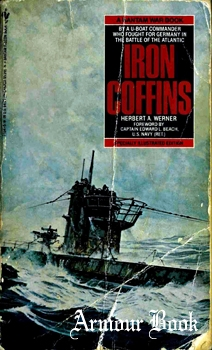 Iron Coffins: A Personal Account of the German U-boat Battles of World War II [Bantam Books]
