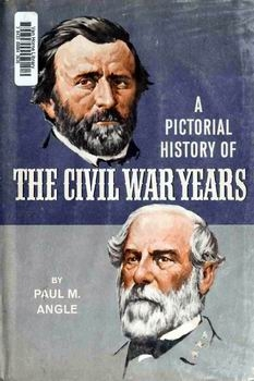 A Pictorial History of the Civil War Years [Doubleday & Company, Inc.]