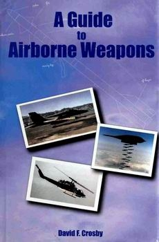 A Guide to Airborne Weapons [Nautical & Aviation Publishing Company of America]