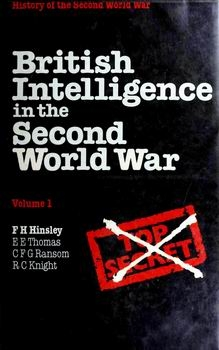British Intelligence in the Second World War Vol.1: It's Influence on Strategy and Operations