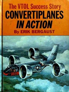Convertiplanes in Action: The VTOL Success Story [G. P. Putnam's Sons]
