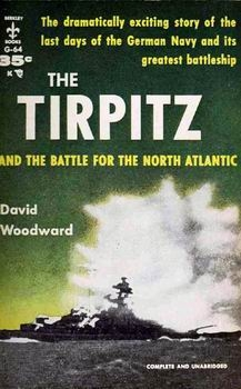 The Tirpitz and the Battle for the North Atlantic [Berkley Publishing Corp]