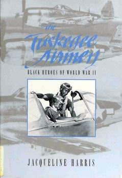 The Tuskegee Airmen: Black Heroes of World War II [Dillon Press]