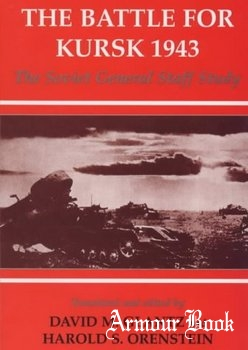 The Battle for Kursk 1943: The Soviet General Staff Study [Soviet (Russian) Study of War]