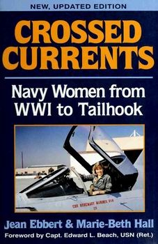 Crossed Currents: Navy Women From WW I to Tailhook [Brassey's]