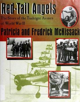 Red-tail Angels: The Story of the Tuskegee Airmen of World War II [Walker Publishing Company, Inc.]