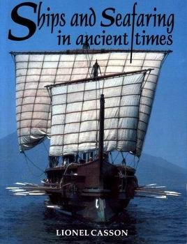 Ships and Seafaring in Ancient Times [Universisty of Texas Press]