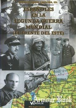 Espanoles en la II Guerra Mundial (El Frente del Este) [Ediciones Vandalia]