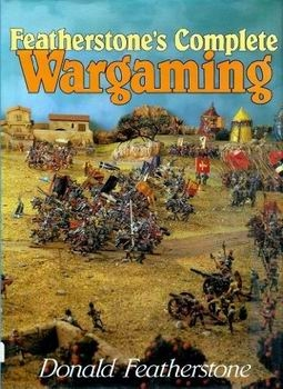 Featherstone's Complete Wargaming [David & Charles]