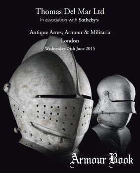 Antique Arms, Armour & Militaria [Thomas Del Mar �22]