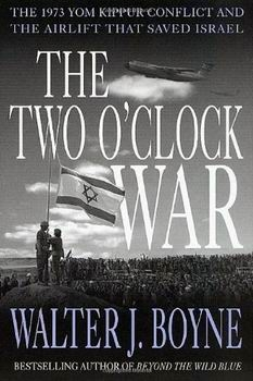 The Two O'clock War: The 1973 Yom Kippur Conflict and the Airlift That Saved Israel [Thomas Dunne Books]