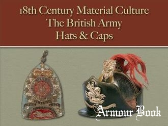 The British Army: Hats & Caps [18th Century Material Culture]