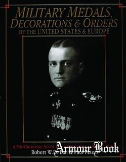 Military Medals, Decorations, and Orders of the United States and Europe [Schiffer Military Aviation History]