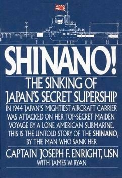 Shinano! The Sinking of Japan's Secret Supership [St. Martin's Press]
