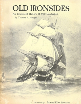 Old Ironsides: The Story of USS Constitution [Burdette & Company]