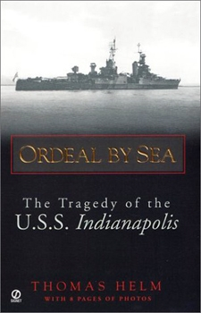 Ordeal by Sea: The Tragedy of the USS Indianapolis [Signet]