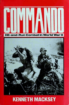 Commando: Hit-and-Run Combat in World War II [Stein and Day Publishers]
