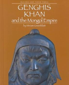 Genghis Khan and the Mongol Empire [Rulers and Their Times]