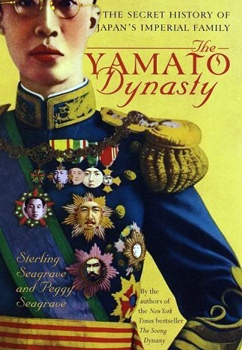 The Yamato Dynasty: The Secret History of Japan's Imperial Family [Broadway Books]