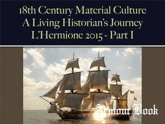 A Living Historian's Journey: L'Hermione 2015 (Part I) [18th Century Material Culture]