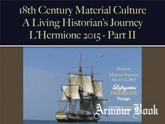 A Living Historian's Journey: L'Hermione 2015 (Part II) [18th Century Material Culture]