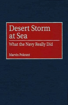 Desert Storm at Sea: What the Navy Really Did [Greenwood Press]
