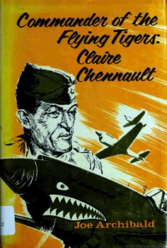 Commander of the Flying Tigers: Claire Lee Chennault [Julian Messner]