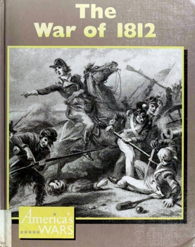 The War of 1812 [America's Wars]