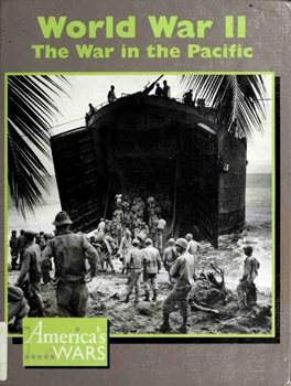 World War II: The War in the Pacific [America's Wars]
