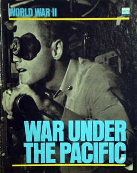 War Under the Pacific [Time-Life World War II Series]