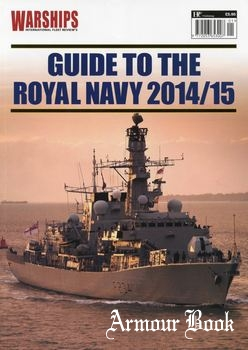 Guide to the Royal Navy 2014/2015 [Warships International Fleet Review]