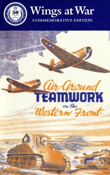 Air-Ground Teamwork on the Western Front [Wings at War №5]