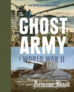 The Ghost Army of World War II [Princeton Architectural Press]