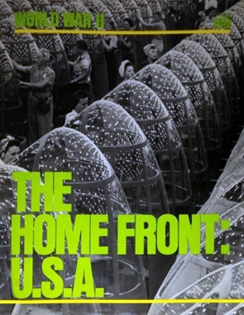 The Home Front: U.S.A. [Time-Life World War II Series]