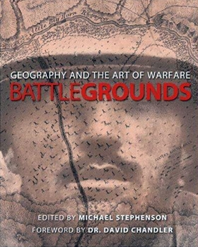 Battlegrounds: Geography and the History of Warfare [National Geographic]