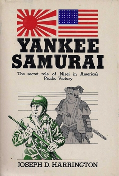 Yankee Samurai: The Secret Role of Nisei in America's Pacific Victory [Pettigrew Enterprises]