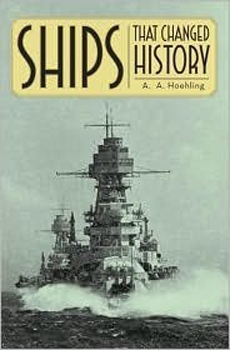 Ships That Changed History [Madison Books]