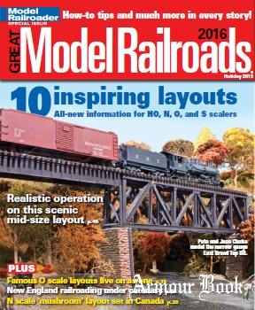 Great Model Railroads 2016 [Model Railroader Special]
