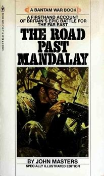 The Road Past Mandalay (A Bantam War Book)