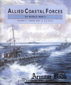 Allied Coastal Forces of World War II (Volume 2): Vosper MTBs & U.S. Elcos [Conway Maritime Press]